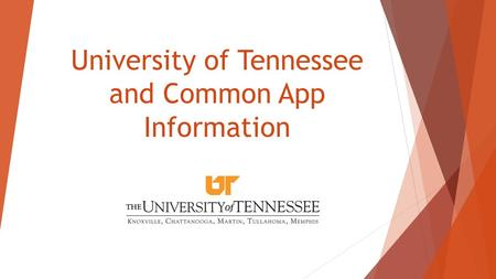 University of Tennessee and Common App Information.