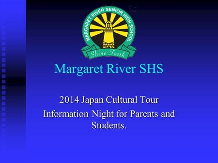Margaret River SHS 2014 Japan Cultural Tour Information Night for Parents and Students.