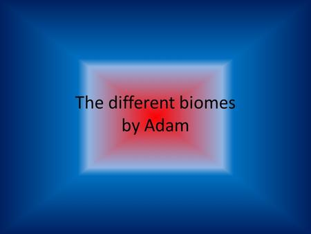 The different biomes by Adam. Tundra Biome The tundra biome environment is very cold, no trees, short season of growth, a limitation for drainage. Animals.