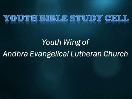 Youth Wing of Andhra Evangelical Lutheran Church.