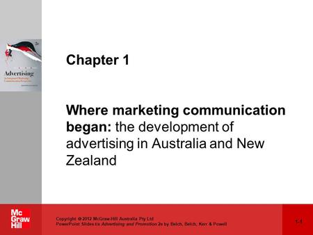 1-1 Copyright  2012 McGraw-Hill Australia Pty Ltd PowerPoint Slides t/a Advertising and Promotion 2e by Belch, Belch, Kerr & Powell Chapter 1 Where marketing.