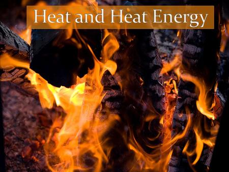 Rub your hands together. What happened?  You just used energy to make heat!  Energy is the ability to change something or do work.  Whenever the.