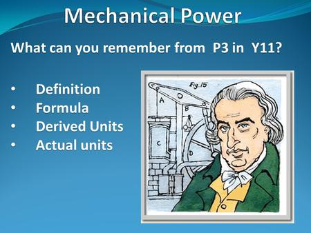 What can you remember from P3 in Y11? Definition Definition Formula Formula Derived Units Derived Units Actual units Actual units.