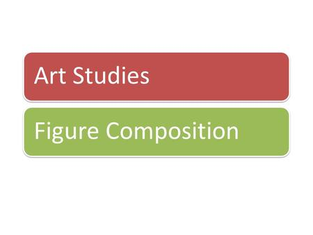Art StudiesFigure Composition. Justify your opinion Justify your answer There are no right or wrong answers.