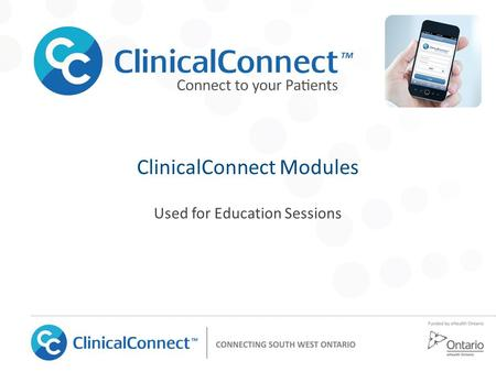 ClinicalConnect Modules Used for Education Sessions.