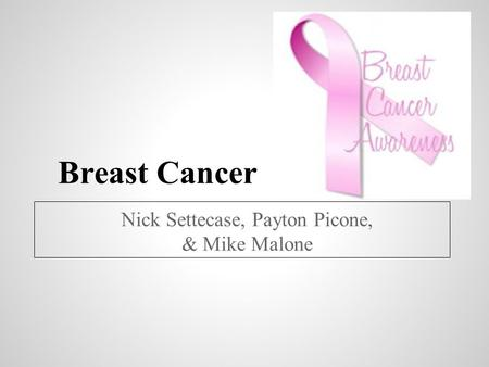 Breast Cancer Nick Settecase, Payton Picone, & Mike Malone.