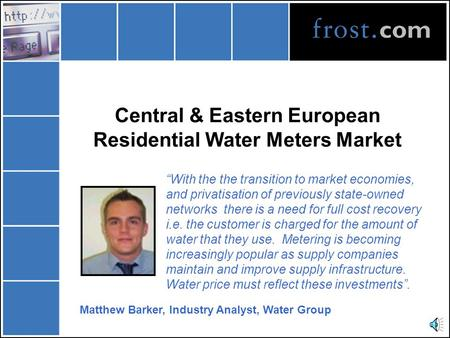 "Central & Eastern European Residential Water Meters Market ""***"" ""With the the transition to market economies, and privatisation of previously state-owned."