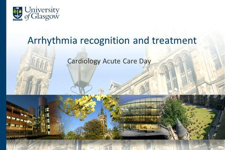 Arrhythmia recognition and treatment Cardiology Acute Care Day.