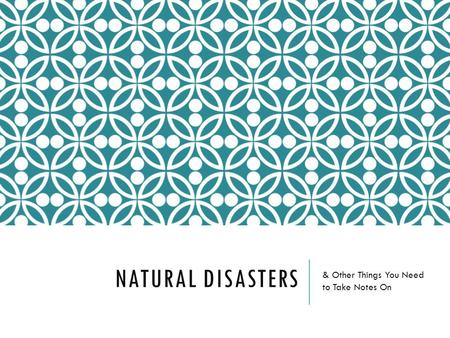 notes on natural disasters