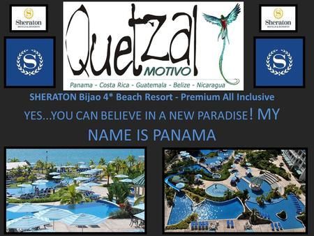 SHERATON Bijao 4* Beach Resort - Premium All Inclusive YES...YOU CAN BELIEVE IN A NEW PARADISE ! MY NAME IS PANAMA.