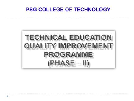 PSG COLLEGE OF TECHNOLOGY. 2  There is a wide gap between the educational standards of premier institutes like IITs and other engineering institutions.