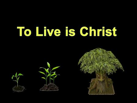 Philippians 1:21-24 NKJV 21. For to me, to live is Christ, and to die is gain. 22. But if I live on in the flesh, this will mean fruit from my labor;