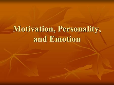 Motivation, Personality, and Emotion