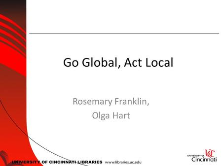 Go Global, Act Local Rosemary Franklin, Olga Hart.