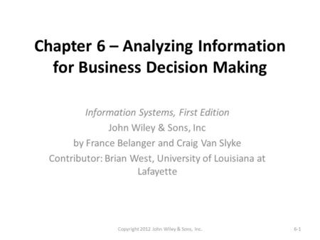 Chapter 6 – Analyzing Information for Business Decision Making