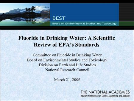 Fluoride in Drinking Water: A Scientific Review of EPA's Standards Committee on Fluoride in Drinking Water Board on Environmental Studies and Toxicology.