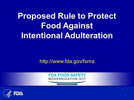 Proposed Rule to Protect Food Against Intentional Adulteration  1.