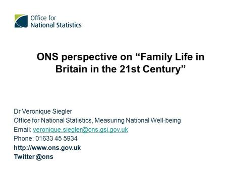 Dr Veronique Siegler Office for National Statistics, Measuring National Well-being
