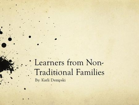 Learners from Non-Traditional Families