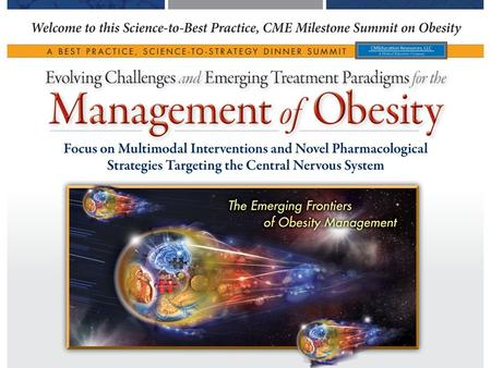 Investigations  Stratification Front Line Clinical Applications New Frontiers and Emerging Treatment Paradigms for Optimizing <strong>Management</strong> of <strong>Obesity</strong> Focus.