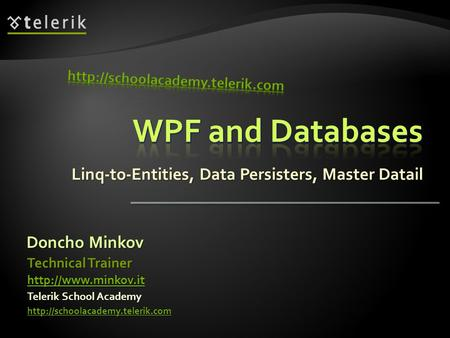 Linq-to-Entities, Data Persisters, Master Datail Doncho Minkov Telerik School Academy  Technical Trainer