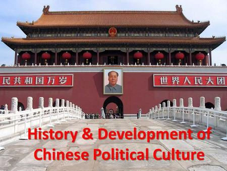 History & Development of Chinese Political Culture.