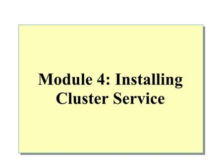 Module 4: Installing Cluster Service. Overview Installing Cluster Service Post-Installation.