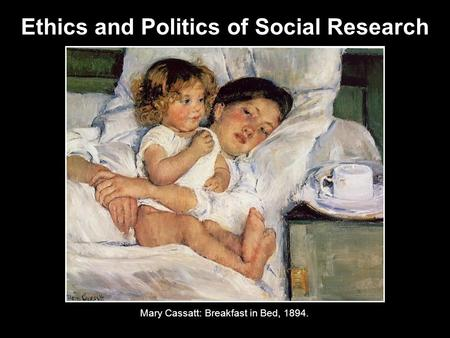 Ethics and Politics of Social Research
