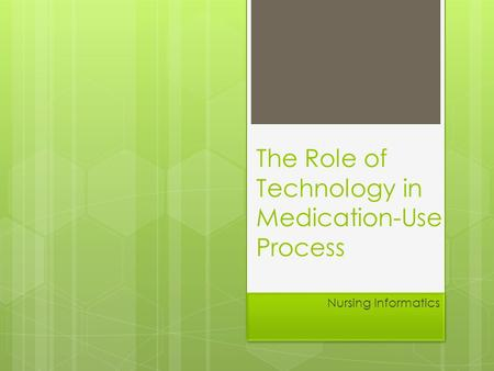The Role of Technology in Medication-Use Process