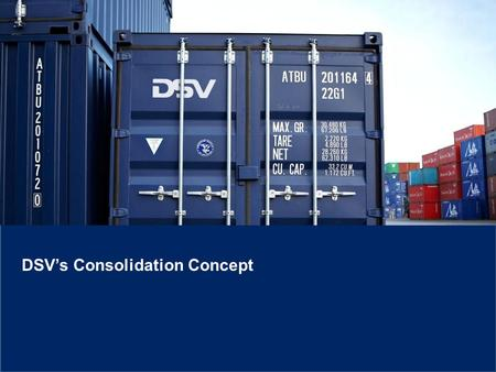 DSV's Consolidation Concept