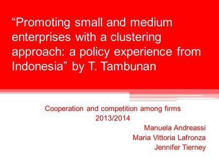"""Promoting small and medium enterprises with a clustering approach: a policy experience from Indonesia"" by T. Tambunan Cooperation and competition among."