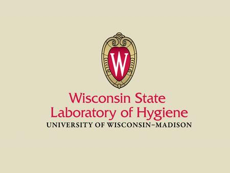 2 WISCONSIN STATE LABORATORY OF HYGIENE - UNIVERSITY OF WISCONSIN