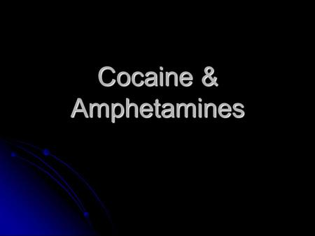 Cocaine & Amphetamines. Cocaine – Background Info From the leaves of Erythroxylan coca From the leaves of Erythroxylan coca Ancient use in S. America.