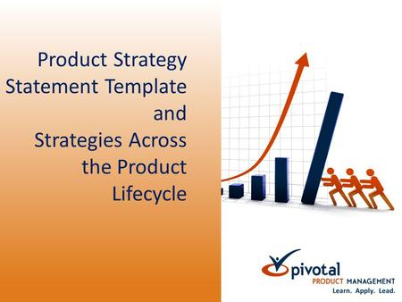 Product Strategy Statement Template and Strategies Across the Product Lifecycle.