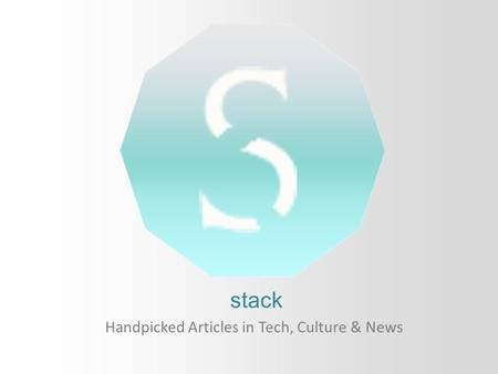 Stack Handpicked Articles in Tech, Culture & News.