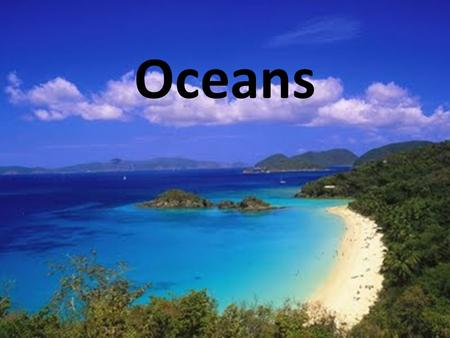 Oceans. 71% of Earth's surface Pacific – largest, deepest Atlantic Indian – mostly in Southern Hemisphere Arctic – smallest, shallowest, entirely in Northern.
