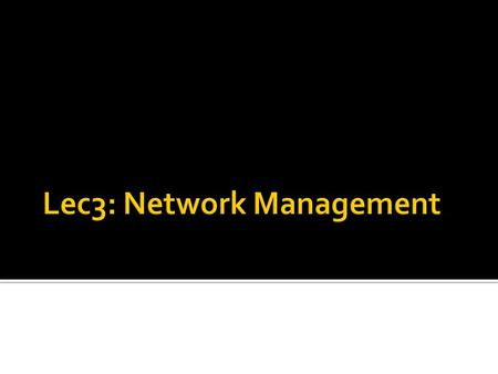  Network Management  Network Administrators Jobs  Reasons for using Network Management Systems  Analysing Network Data  Points that must be taken.