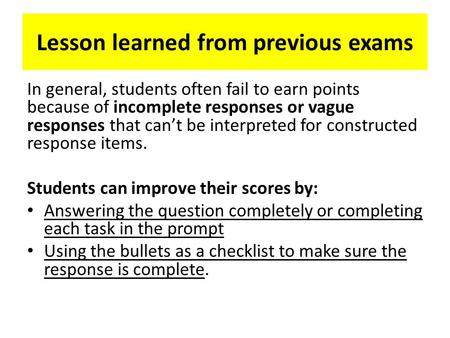 Lesson learned from previous exams In general, students often fail to earn points because of incomplete responses or vague responses that can't be interpreted.