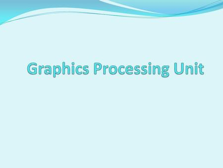 Introduction What is GPU? It is a processor optimized for 2D/3D graphics, video, visual computing, and display. It is highly parallel, highly multithreaded.