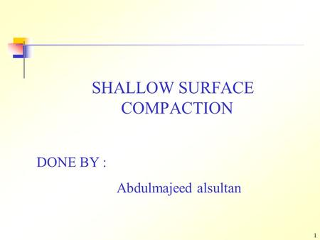 SHALLOW SURFACE COMPACTION