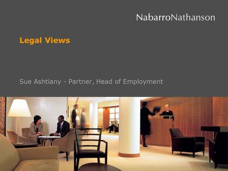 Legal Views Sue Ashtiany - Partner, Head of Employment.