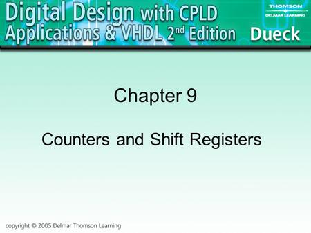 Chapter 9 Counters and Shift Registers. 2 Counter: A Sequential Circuit that counts pulses. Used for Event Counting, Frequency Division, Timing, and Control.