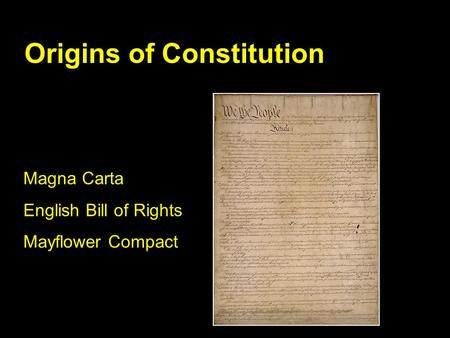 Origins of Constitution Magna Carta English Bill of Rights Mayflower Compact.