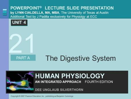POWERPOINT ® LECTURE SLIDE PRESENTATION by LYNN CIALDELLA, MA, MBA, The University of Texas at Austin Additional Text by J Padilla exclusively for Physiolgy.