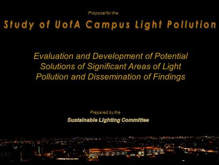 Prepared by the Evaluation and Development of Potential Solutions of Significant Areas of Light Pollution and Dissemination of Findings Proposal for the.