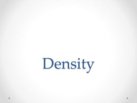 Density. Warm Up: (5 min) 1.What is density? What is a job that requires knowledge about density? 2.What is happening in the picture to the right? 3.If.