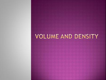 Volume and Density.