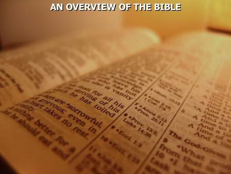 AN OVERVIEW OF THE BIBLE. The Bible covers a time period from approximately 4000 B.C. to A.D. 100.. It consists of 66 books; 39 in the O.T. and 27 in.