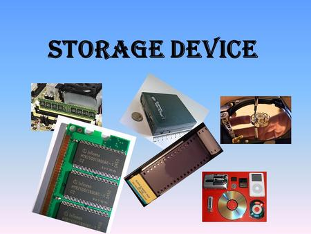 Storage device. Diskettes (floppy disks) Hard disks High-capacity floppy disks Disk cartridges Magnetic tape.