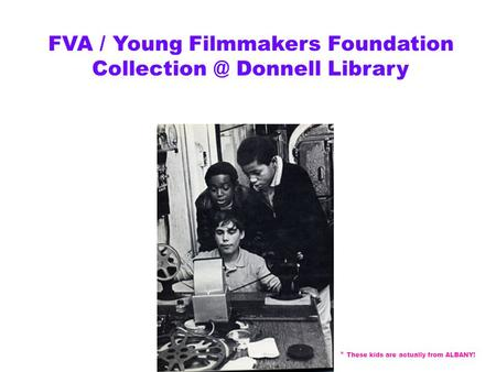 FVA / Young Filmmakers Foundation Donnell Library * These kids are actually from ALBANY!